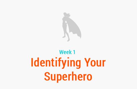 Week 1: Identifying Your Superhero
