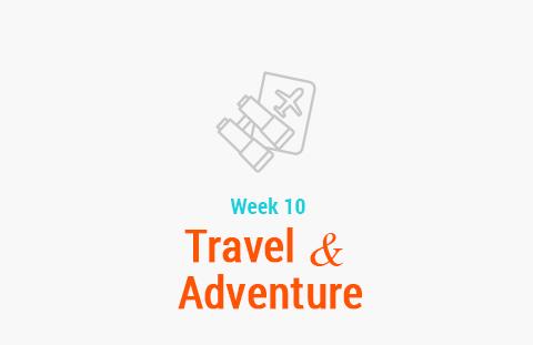 Week 10: Travel & Adventure