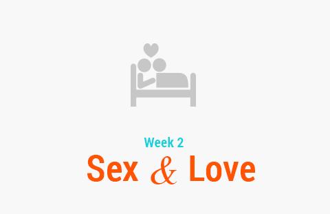 Week 2: Sex & Love