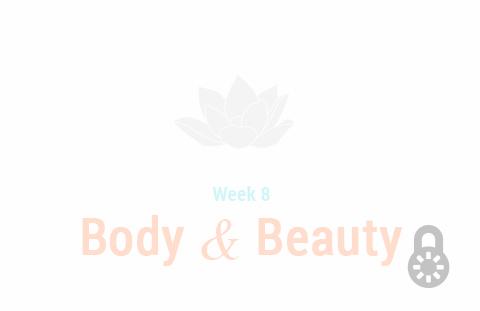 Week 8: Body & Beauty